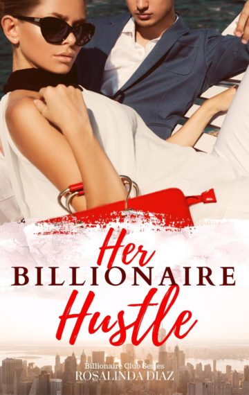 Her Billionaire Hustle (Billionaire Club 2)