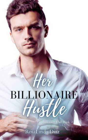 Her Billionaire Hustle (Billionaire Club 2)