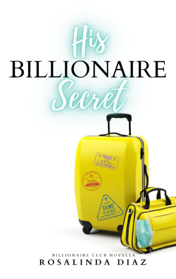 His Billionaire Secret (Billionaire Club 4)